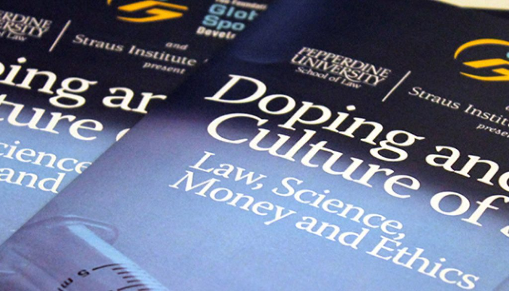 Doping and the Culture of Sport' symposium at Pepperdine University - in october of 2013 ,GSD partnered with Pepperdine University School of Law to bring together the world's top experts on the topic of doping.