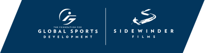 The Foundation for Global Sports Development and Sidewinder Films logo - Home